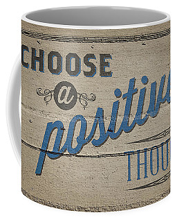 Choose A Positive Thought Coffee Mug