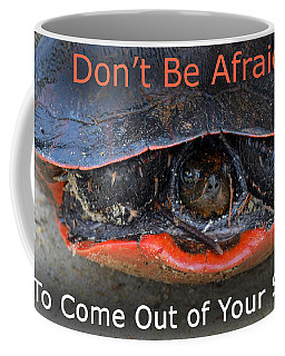 Come Out Of Your Shell Coffee Mug