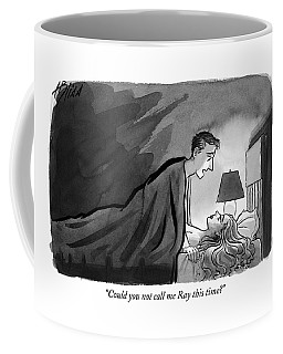 Could You Not Call Me Ray This Time? Coffee Mug