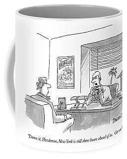 Damn It, Henderson, New York Is Still Three Hours Coffee Mug