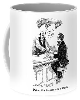 Dickens' First Encounter With A Martini Coffee Mug