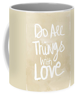 Do All Things With Love- Inspirational Art Coffee Mug