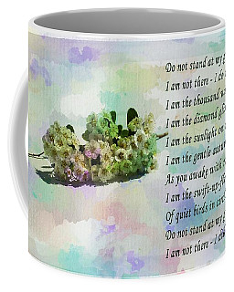 Do Not Stand At My Grave And Weep Coffee Mug