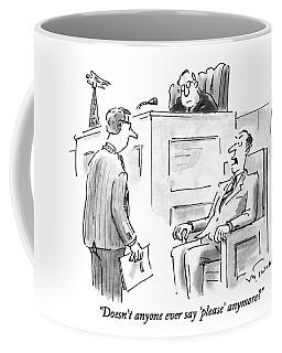Doesn't Anyone Ever Say 'please' Anymore? Coffee Mug