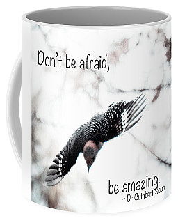 Don't Be Afraid Coffee Mug by Kerri Farley