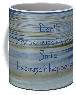 Don't Cry.....1 Coffee Mug