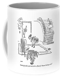 Don't Play Hide-and-seek Coffee Mug