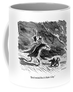 Don't Remind Him It's Father's Day Coffee Mug