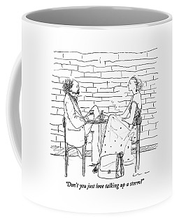 Don't You Just Love Talking Up A Storm? Coffee Mug