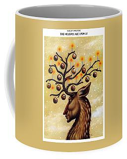 The Holidays Are Upon Us Coffee Mug