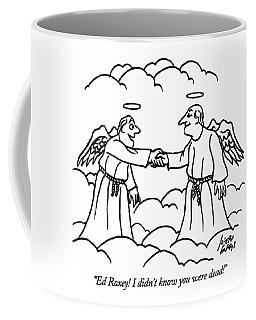 Ed Roxey!  I Didn't Know You Were Dead! Coffee Mug