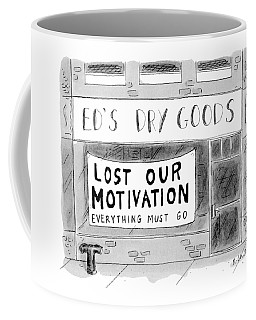 Ed's Dry Goods 'lost Our Motivation Everything Coffee Mug