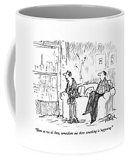 Even As We Sit Here Coffee Mug