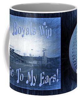 Every Royals Win Is Music To My Ears Coffee Mug