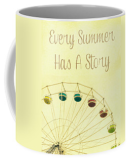 Every Summer Has A Story Coffee Mug