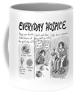 Everyday Hospice -- Excuses For Household Coffee Mug