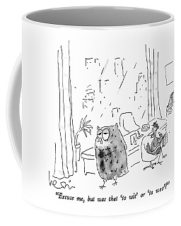 Excuse Me, But Was That 'to Wit' Or 'to Woo'? Coffee Mug