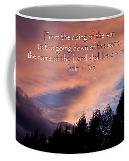 From The Rising Of The Sun Coffee Mug