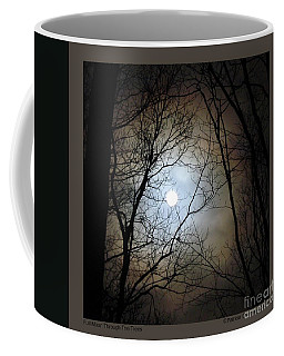 Coffee Mug featuring the photograph Full Moon Through The Trees by Patricia Overmoyer