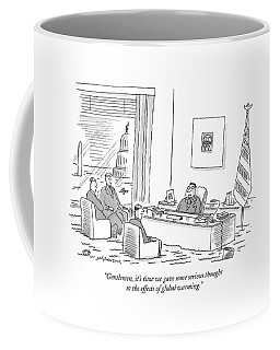 Gentlemen, It's Time We Gave Some Serious Thought Coffee Mug