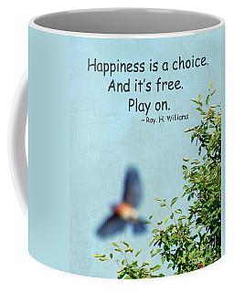 Happiness Is A Choice Coffee Mug by Kerri Farley