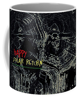 Coffee Mug featuring the digital art Happy Solar Return 470 by Cleaster Cotton