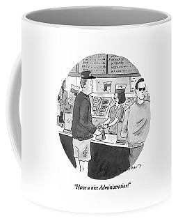 Have A Nice Administration! Coffee Mug