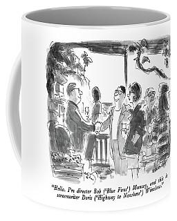 Hello.  I'm Director Bob Coffee Mug