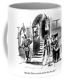 He's, Like, 'to Be Or Not To Be,' And I'm, Like Coffee Mug