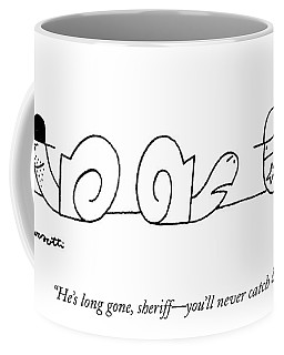 He's Long Gone Coffee Mug