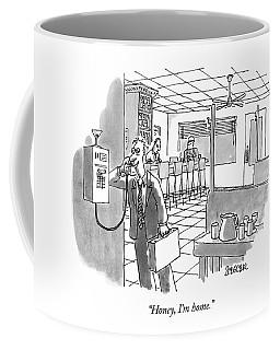 Honey, I'm Home Coffee Mug