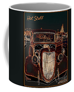 Coffee Mug featuring the photograph Hot Stuff Pick Up by Bobbee Rickard