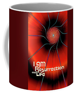 I Am Resurrection And Life Coffee Mug