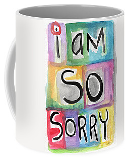 I Am So Sorry Coffee Mug