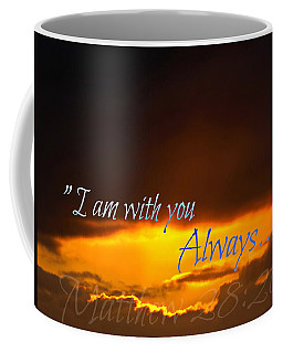 I Am With You Always Coffee Mug