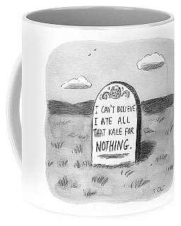 I Can't Believe I Ate All That Kale For Nothing Coffee Mug
