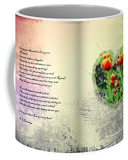 I Carry Your Heart With Me  Coffee Mug by Bill Cannon