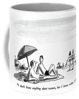 I Don't Know Anything About Women Coffee Mug