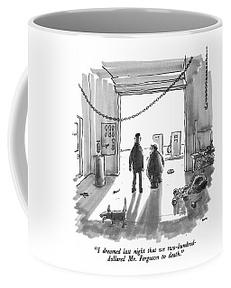 I Dreamed Last Night That We Two-hundred-dollared Coffee Mug