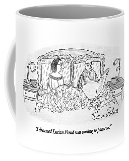 I Dreamed Lucian Freud Was Coming To Paint Us Coffee Mug