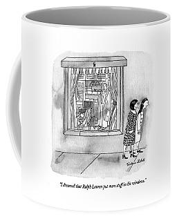 I Dreamed That Ralph Lauren Put More Stuff Coffee Mug