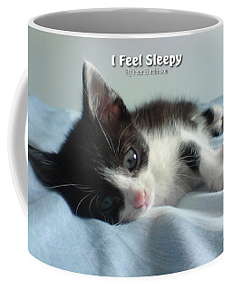 I Feel Sleepy Coffee Mug
