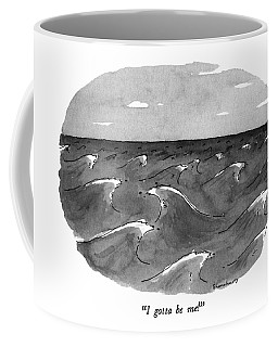 I Gotta Be Me! Coffee Mug