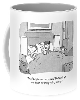 I Had A Nightmare That You And Dad Woke Up One Coffee Mug