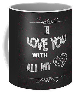 I Love You Chalkboard Digital Artwork Coffee Mug