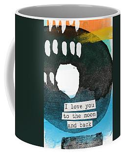 I Love You To The Moon And Back- Abstract Art Coffee Mug