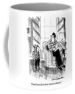 I Need Some Short-term Economic Stimulus Coffee Mug