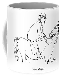 I Said, 'get Off'! Coffee Mug