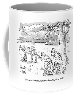 I Say One Or The Other.  But Leopardskin Coffee Mug