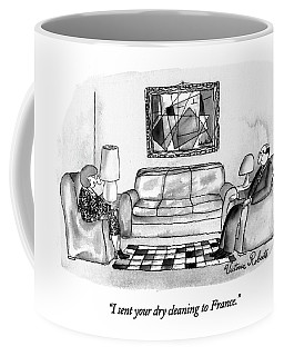 I Sent Your Dry Cleaning To France Coffee Mug